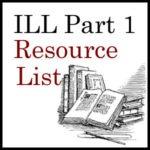 ILL Resource List - Part One