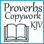 Proverbs Copywork – KJV
